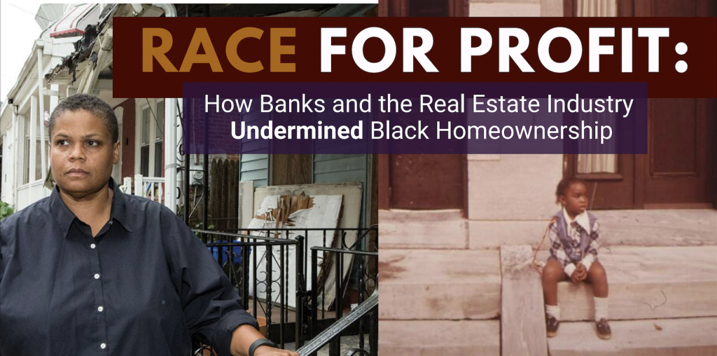 Race for profit, how banks and the real estate industry undermined Black homeownership